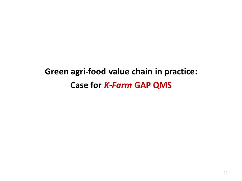 11 Green agri-food value chain in practice: Case for K-Farm GAP QMS