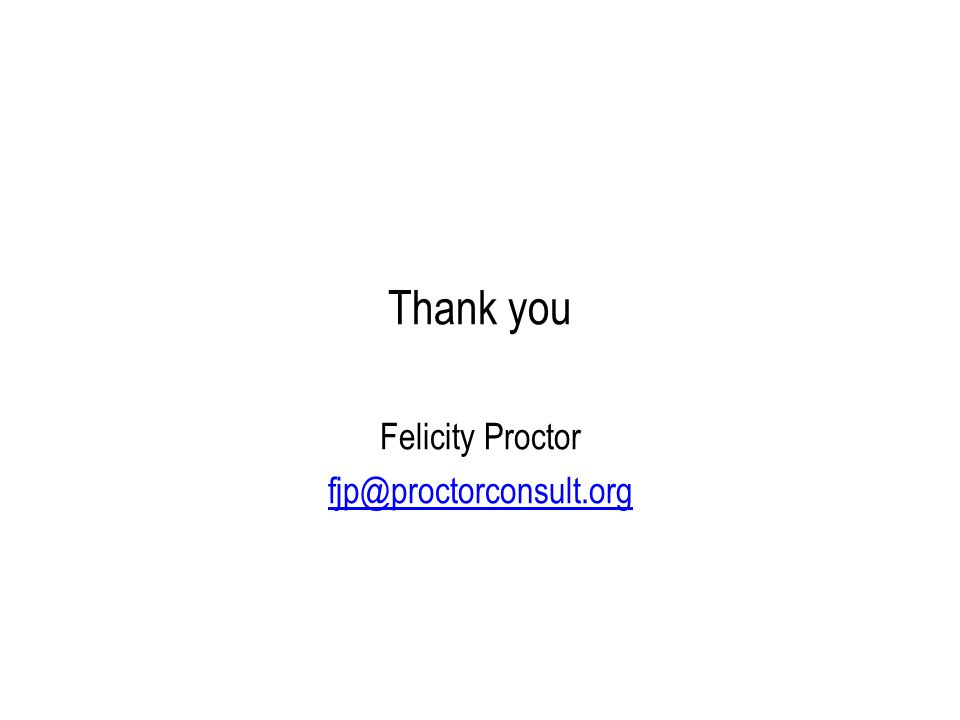 Thank you Felicity Proctor fjp@proctorconsult.org