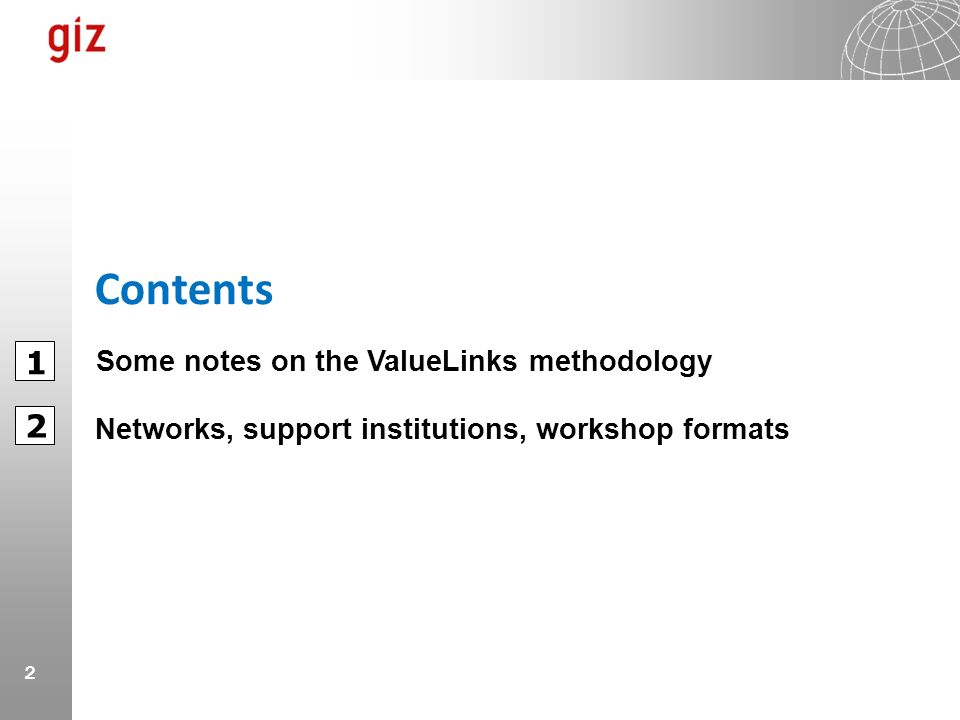 2 Networks, support institutions, workshop formats 1 2 Contents Some notes on the ValueLinks methodology