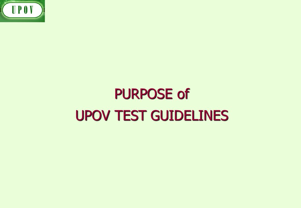 PURPOSE of UPOV TEST GUIDELINES