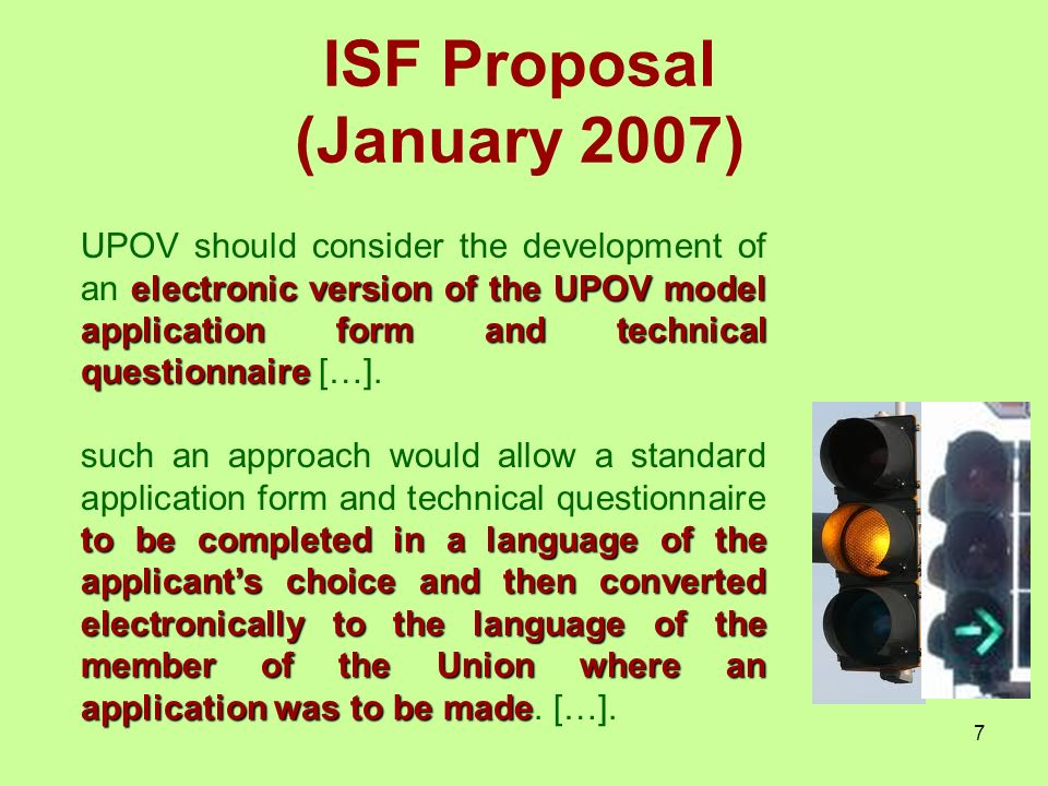 7 electronic version of the UPOV model application form and technical questionnaire UPOV should consider the development of an electronic version of the UPOV model application form and technical questionnaire […].