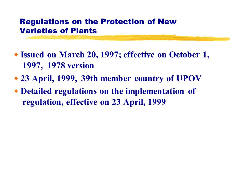 Regulations on the Protection of New Varieties of Plants Issued on March 20, 1997; effective on October 1, 1997, 1978 version 23 April, 1999, 39th mem
