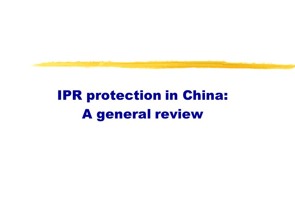 IPR protection in China: A general review