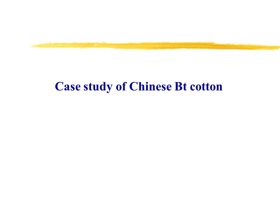 Case study of Chinese Bt cotton