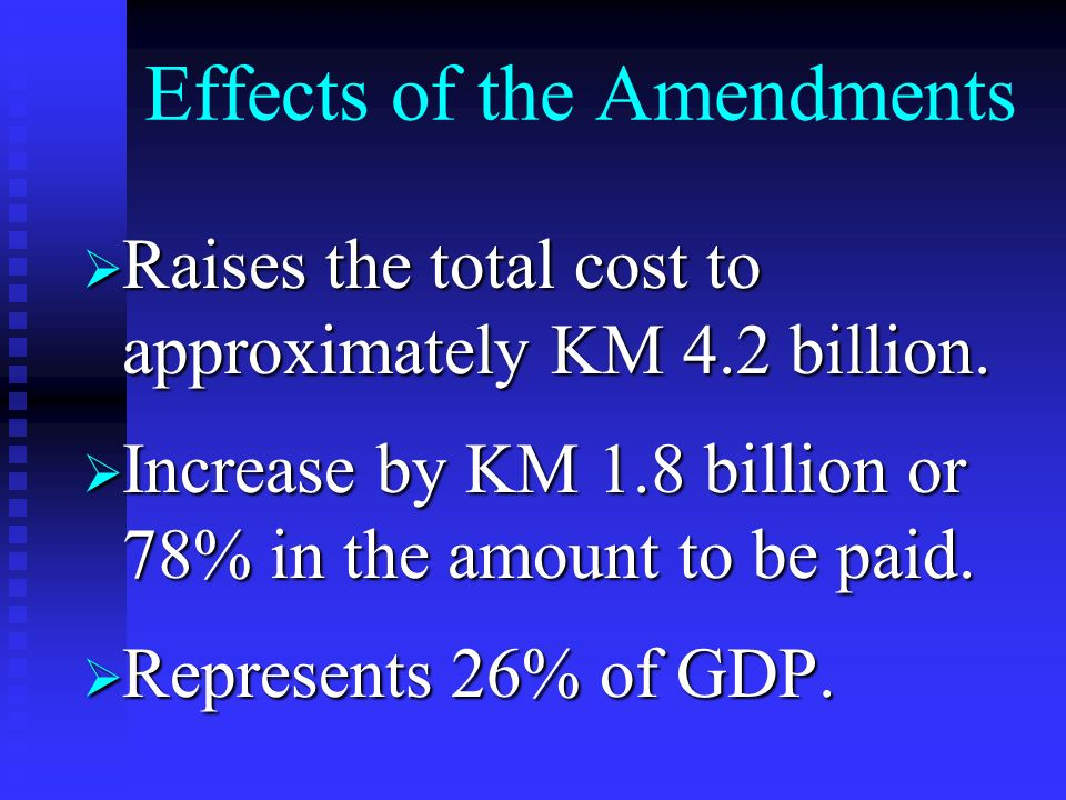 Effects of the Amendments Raises the total cost to approximately KM 4.2 billion.