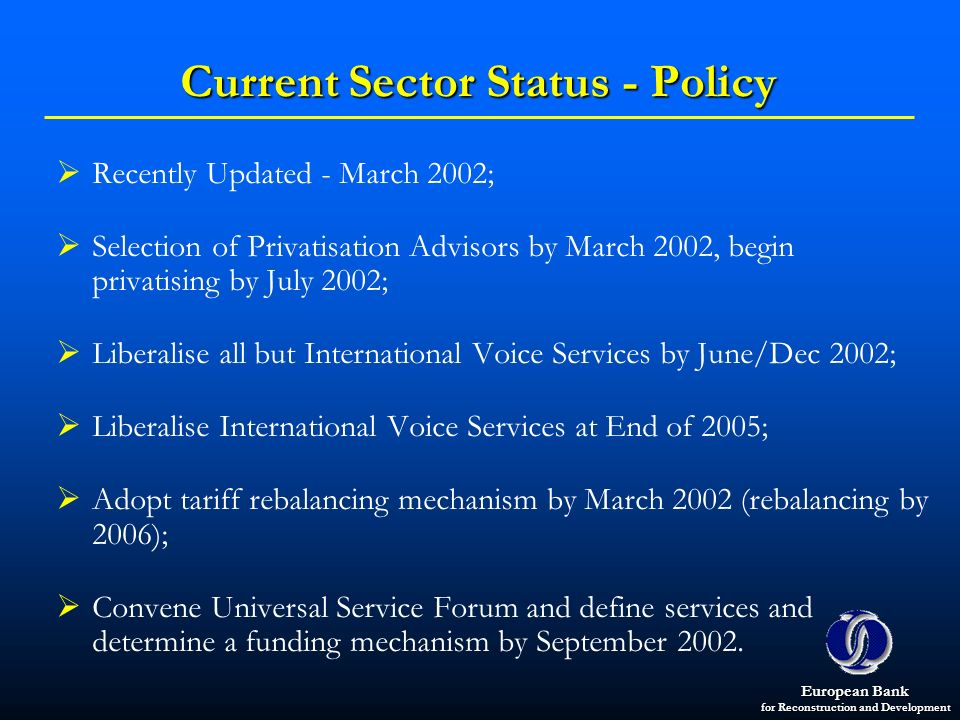 European Bank for Reconstruction and Development Current Sector Status - Policy Recently Updated - March 2002; Selection of Privatisation Advisors by