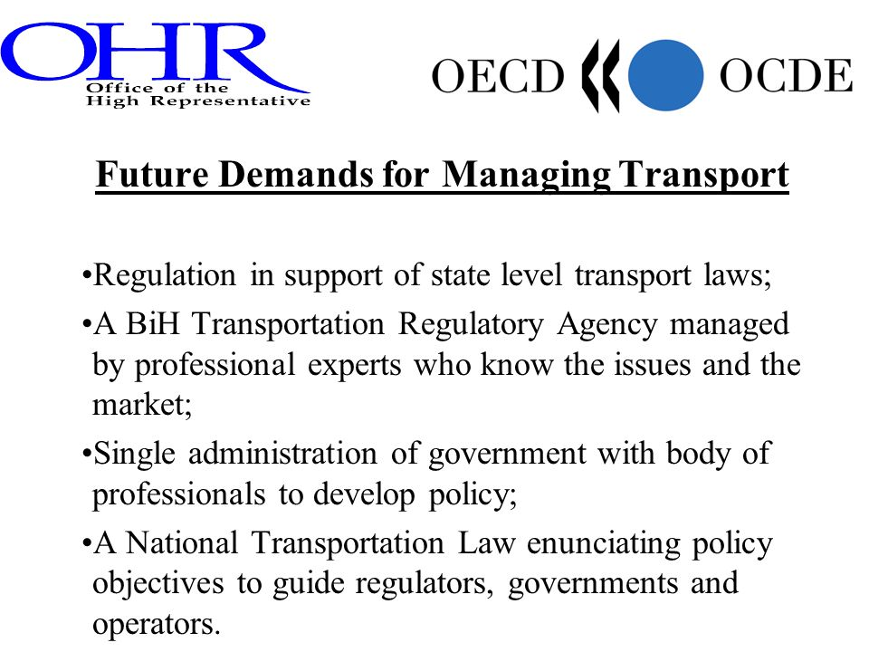 Future Demands for Managing Transport Regulation in support of state level transport laws; A BiH Transportation Regulatory Agency managed by professio