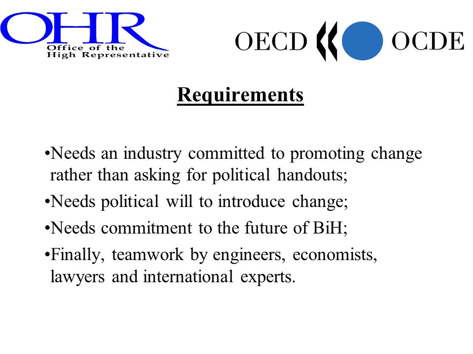 Requirements Needs an industry committed to promoting change rather than asking for political handouts; Needs political will to introduce change; Need