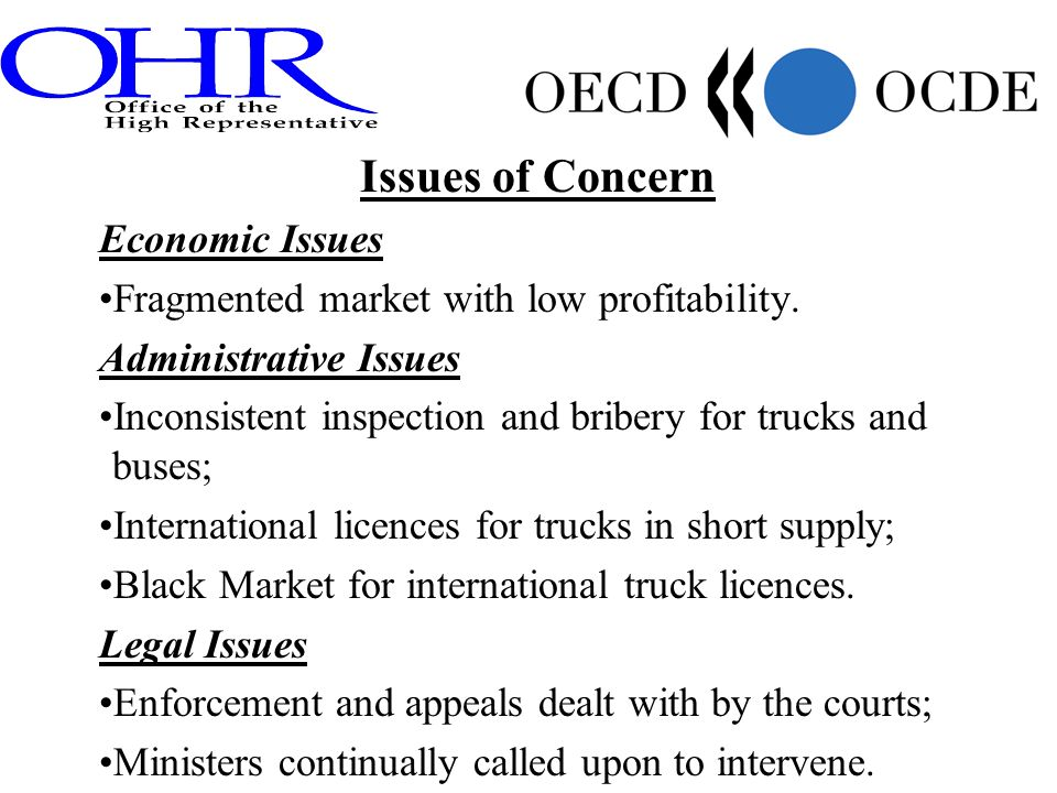 Issues of Concern Economic Issues Fragmented market with low profitability. Administrative Issues Inconsistent inspection and bribery for trucks and b