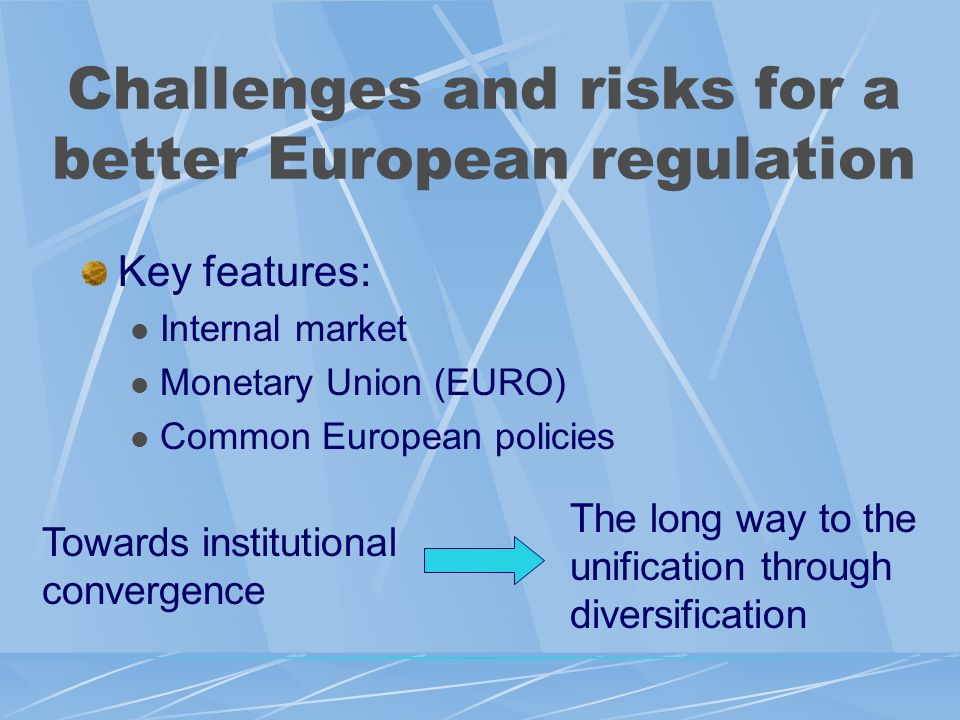 Challenges and risks for a better European regulation Two important steps towards a common European regulatory policy: Mandelkern Report Laaken/Barcelona Summits