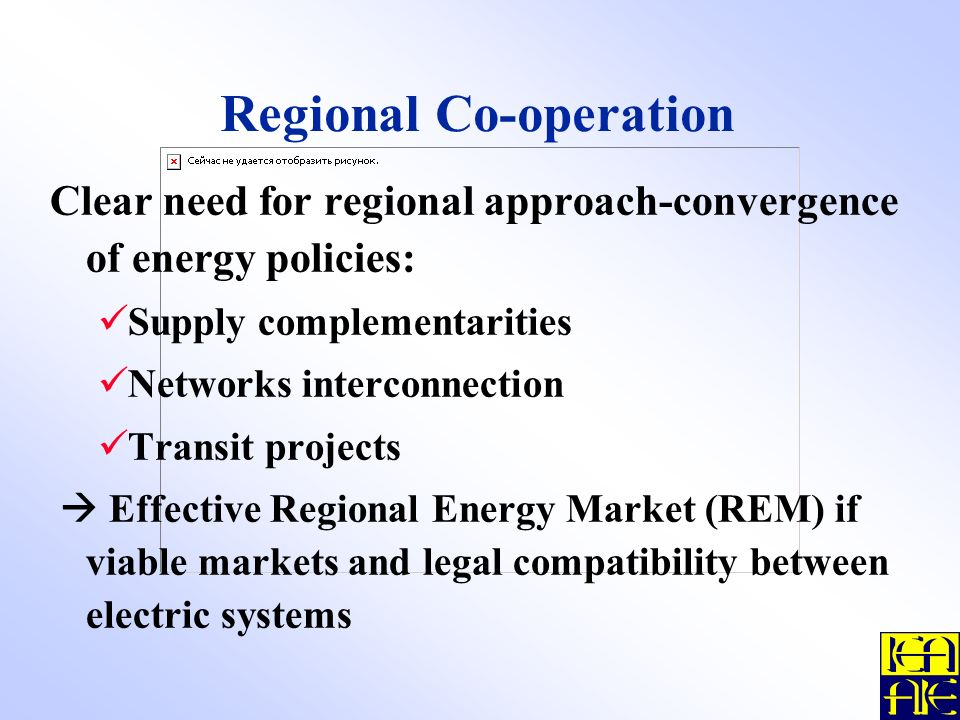 Regional Co-operation Clear need for regional approach-convergence of energy policies: Supply complementarities Networks interconnection Transit projects Effective Regional Energy Market (REM) if viable markets and legal compatibility between electric systems