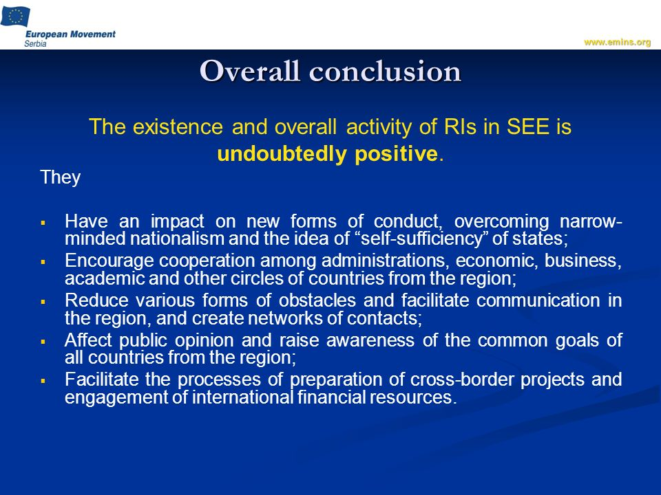 Overall conclusion The existence and overall activity of RIs in SEE is undoubtedly positive.