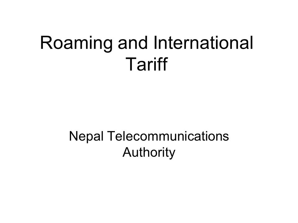 Roaming and International Tariff Nepal Telecommunications Authority