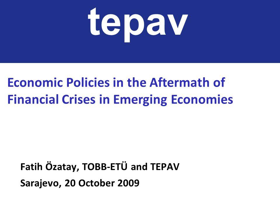 Fatih Özatay, TOBB-ETÜ and TEPAV Sarajevo, 20 October 2009 tepav Economic Policies in the Aftermath of Financial Crises in Emerging Economies