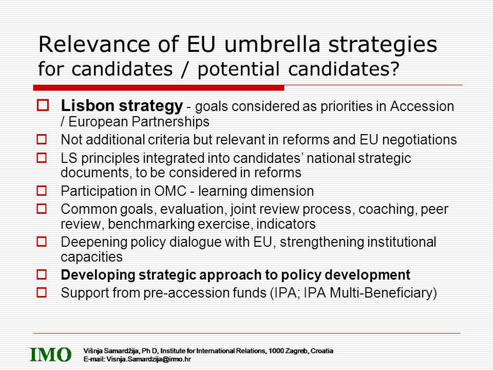 Relevance of EU umbrella strategies for candidates / potential candidates? Lisbon strategy - goals considered as priorities in Accession / European Pa