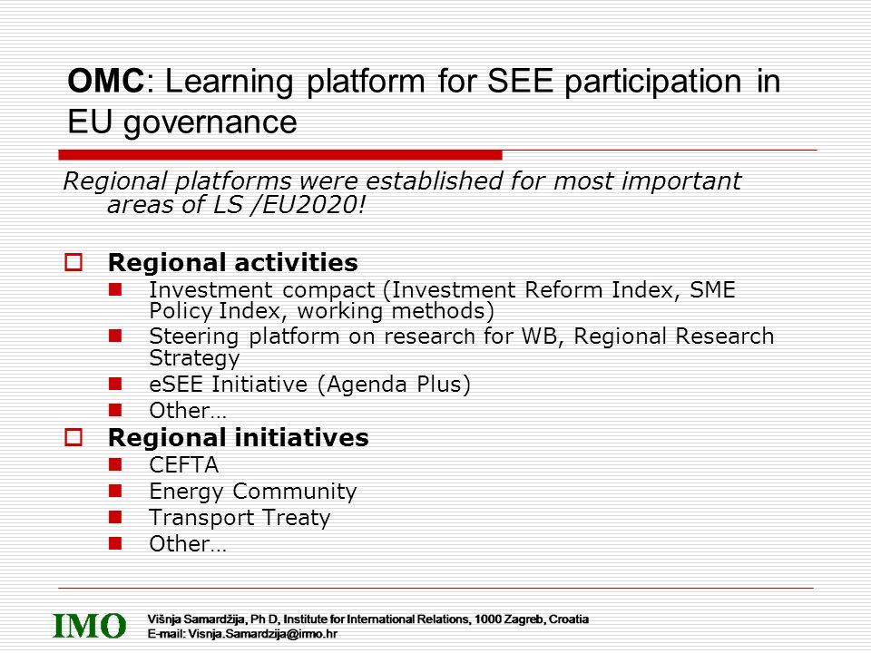 OMC: Learning platform for SEE participation in EU governance Regional platforms were established for most important areas of LS /EU2020! Regional act