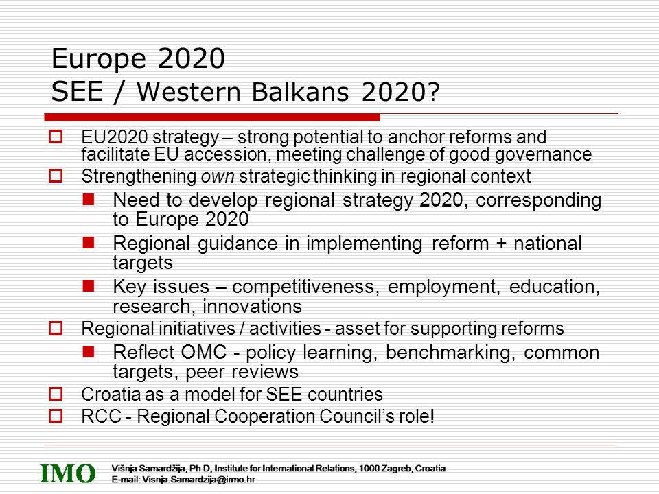 Europe 2020 SEE / Western Balkans 2020? EU2020 strategy – strong potential to anchor reforms and facilitate EU accession, meeting challenge of good go