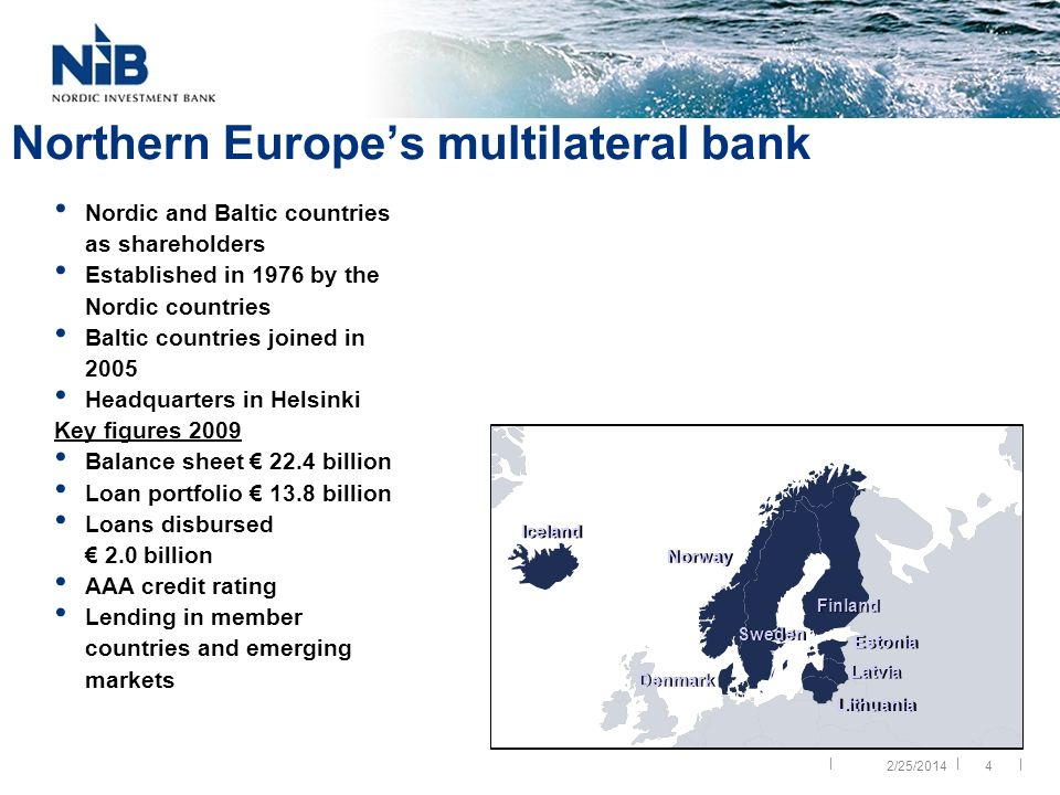 || | 4 Iceland Norway Denmark Lithuania Latvia Estonia Finland Sweden Northern Europes multilateral bank Nordic and Baltic countries as shareholders E