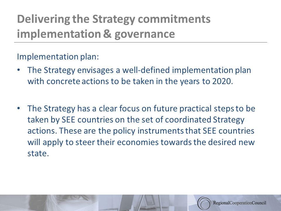 Delivering the Strategy commitments implementation & governance Implementation plan: The Strategy envisages a well-defined implementation plan with co