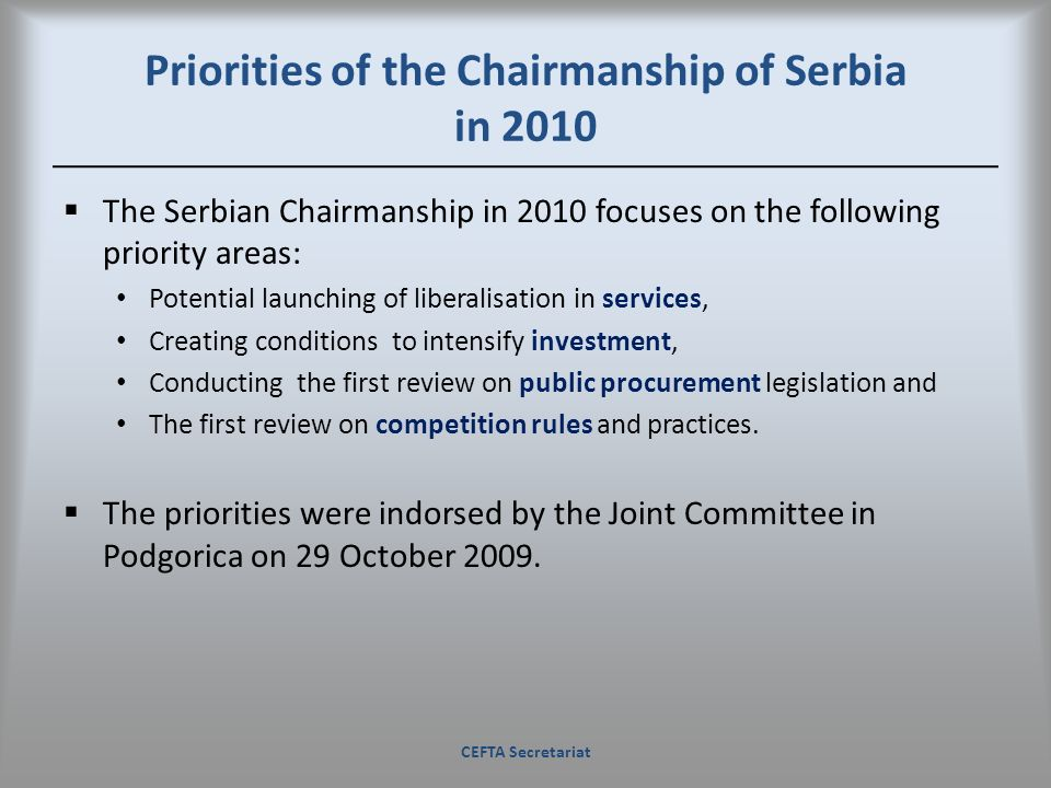 Priorities of the Chairmanship of Serbia in 2010 The Serbian Chairmanship in 2010 focuses on the following priority areas: Potential launching of libe