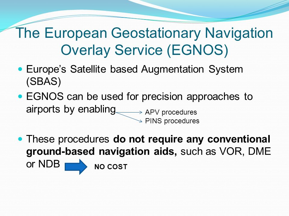 Performance Based Navigation (PBN) Historically, aircraft navigation specifications have been specified directly in terms of sensors (navigation beacons and/or waypoints).