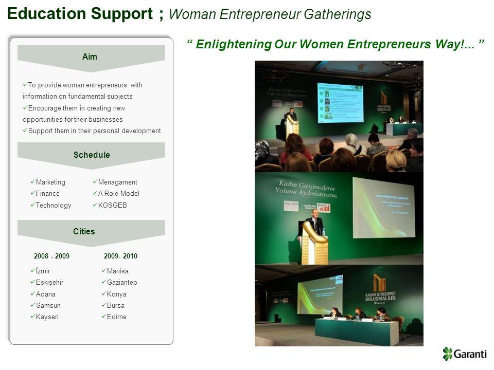 Education Support ; Woman Entrepreneur Gatherings Enlightening Our Women Entrepreneurs Way!...