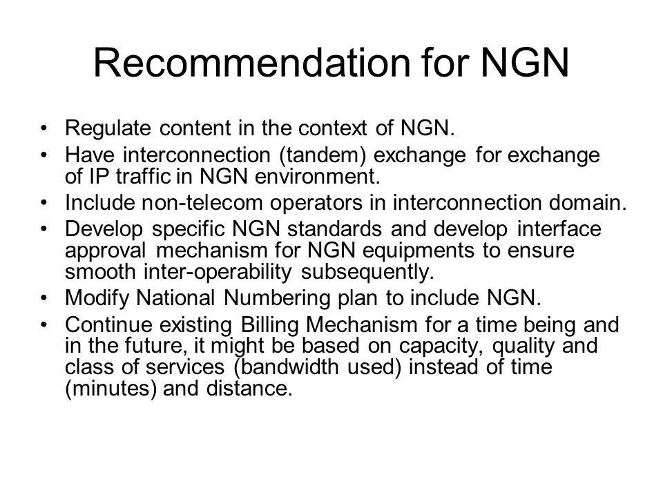 Recommendation for NGN Have separate mechanism for traffic measurement to cover packet traffic.