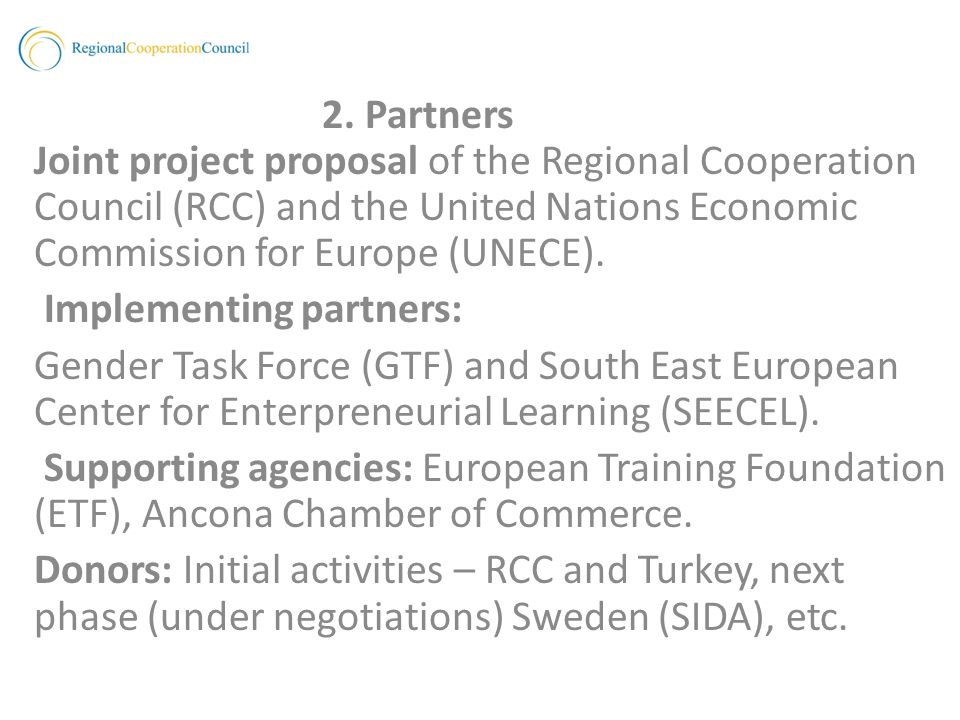 2. Partners Joint project proposal of the Regional Cooperation Council (RCC) and the United Nations Economic Commission for Europe (UNECE). Implementi