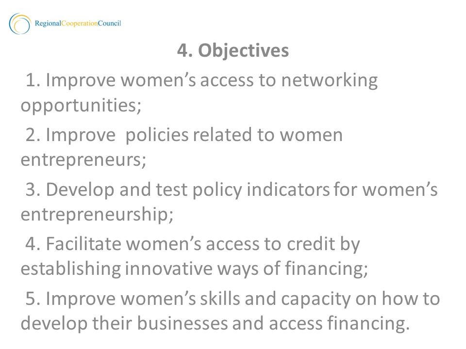 4. Objectives 1. Improve womens access to networking opportunities; 2.
