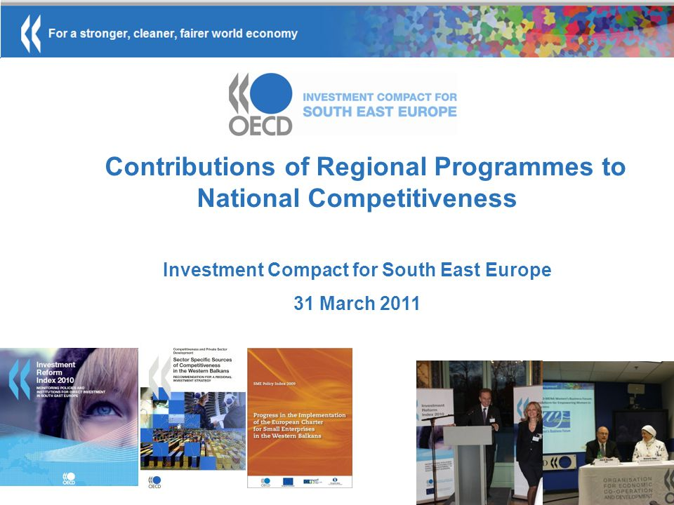 Contributions of Regional Programmes to National Competitiveness Investment Compact for South East Europe 31 March 2011 November 2010