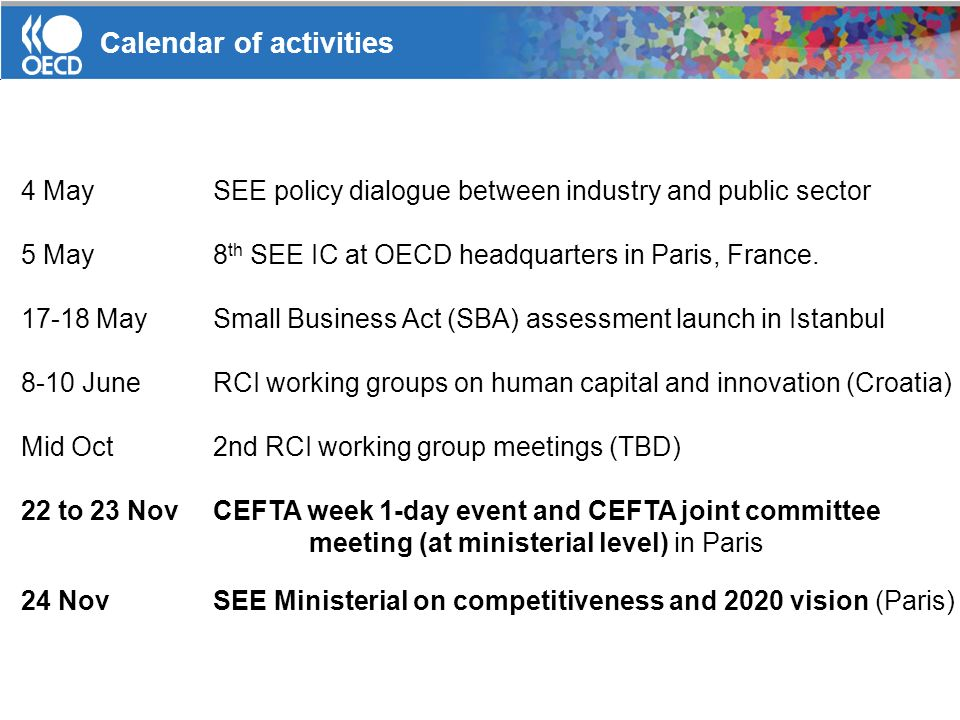 Calendar of activities 4 MaySEE policy dialogue between industry and public sector 5 May 8 th SEE IC at OECD headquarters in Paris, France. 17-18 MayS