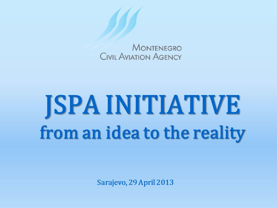 JSPA INITIATIVE from an idea to the reality Sarajevo, 29 April 2013
