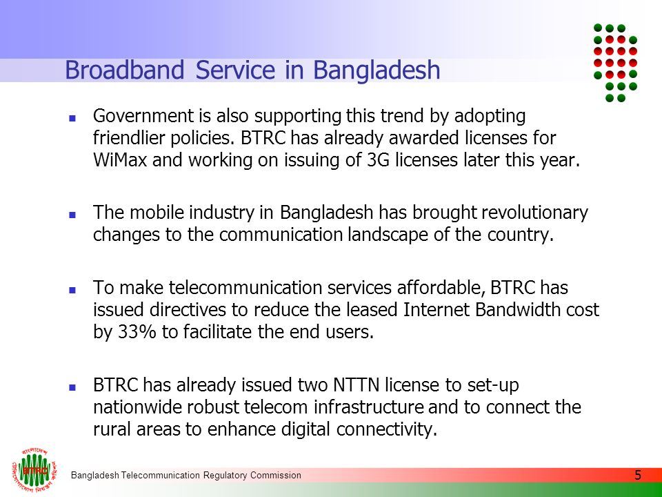 Bangladesh Telecommunication Regulatory Commission 6 Challenges Stalled ISP Growth High BW Cost of Internet Licensing Complexity No NIX