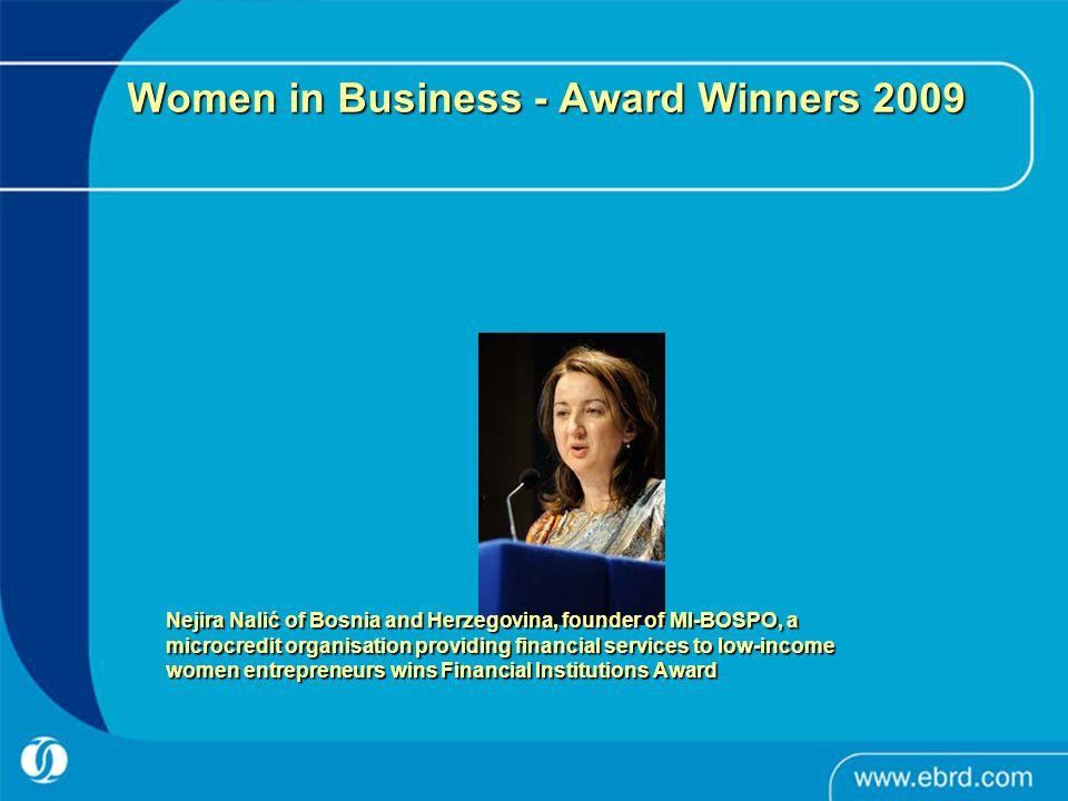 Women in Business - Award Winners 2009 Nejira Nalić of Bosnia and Herzegovina, founder of MI-BOSPO, a microcredit organisation providing financial ser