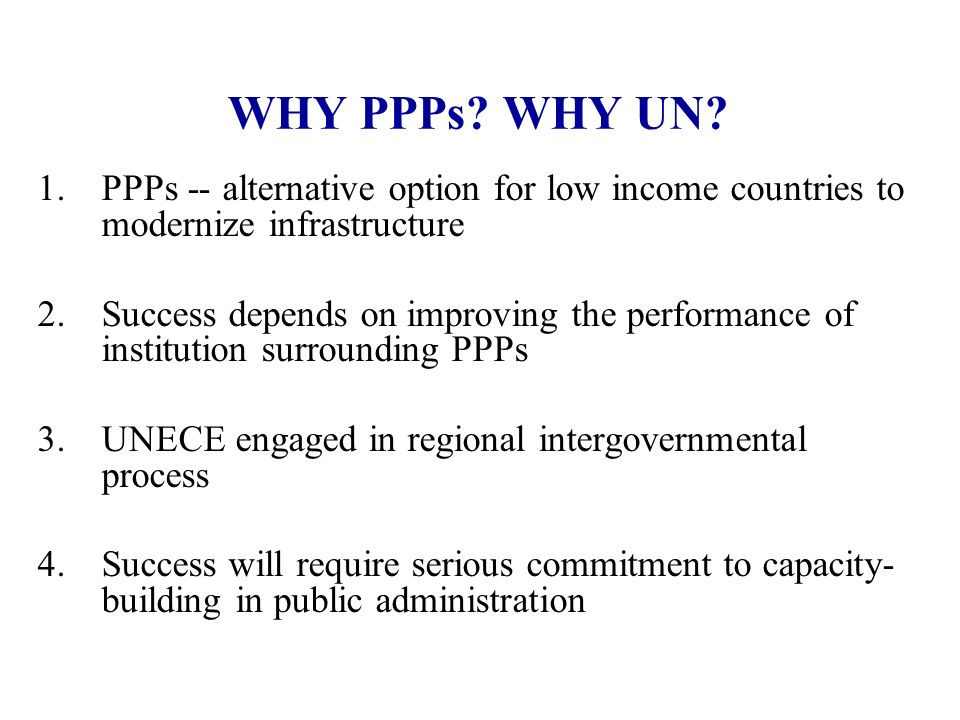 WHY PPPs. WHY UN.