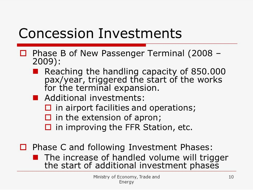 Ministry of Economy, Trade and Energy 10 Concession Investments Phase B of New Passenger Terminal (2008 – 2009): Reaching the handling capacity of 850