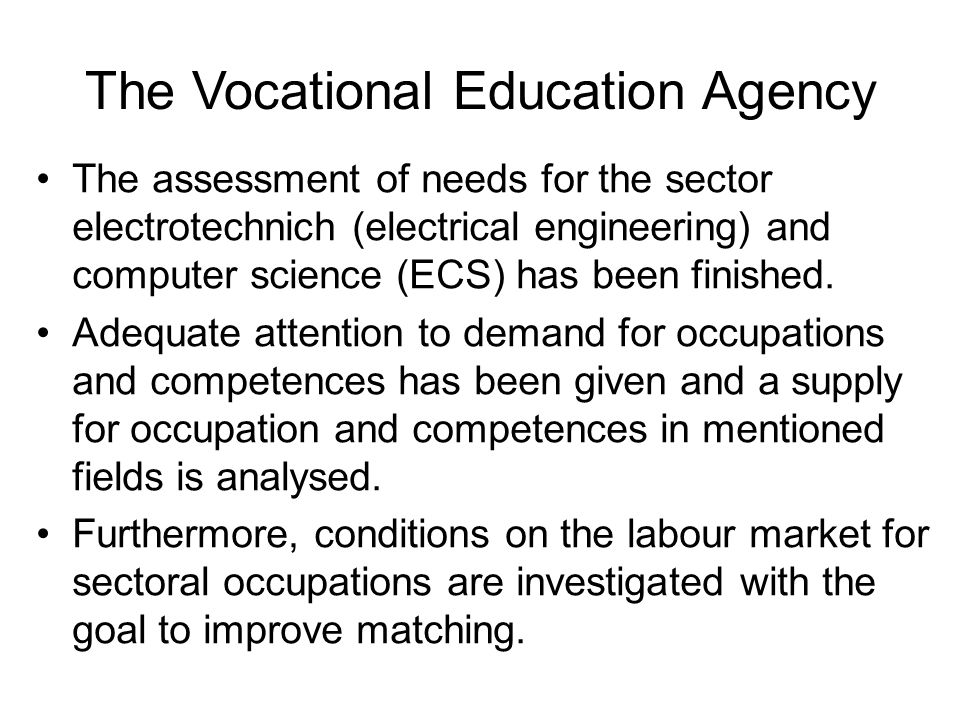The Vocational Education Agency The assessment of needs for the sector electrotechnich (electrical engineering) and computer science (ECS) has been finished.