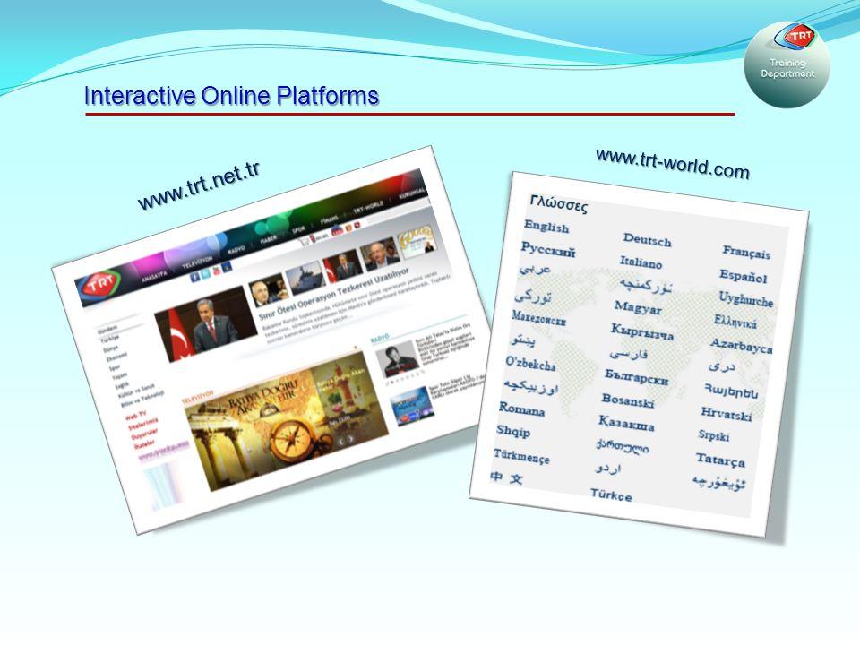 www.trt.net.tr www.trt-world.com Interactive Online Platforms