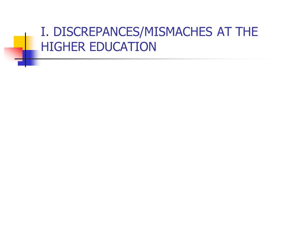 I. DISCREPANCES/MISMACHES AT THE HIGHER EDUCATION
