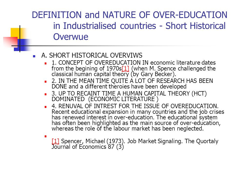DEFINITION and NATURE OF OVER-EDUCATION in Industrialised countries - Short Historical Overwue A.
