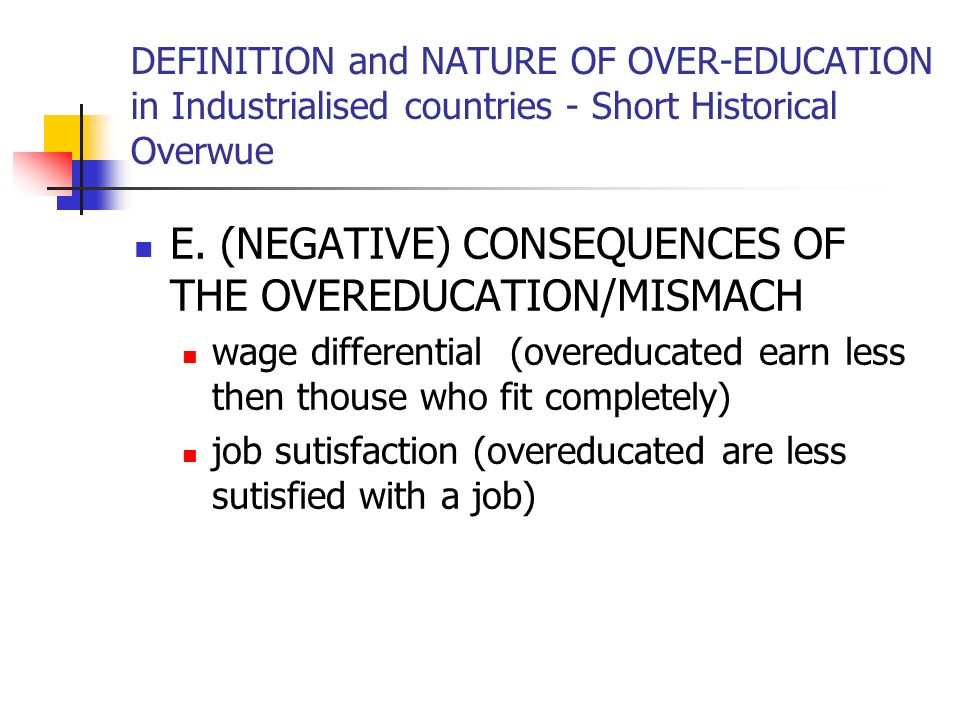 DEFINITION and NATURE OF OVER-EDUCATION in Industrialised countries - Short Historical Overwue E.