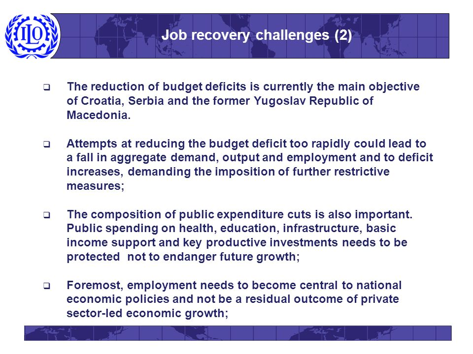 The reduction of budget deficits is currently the main objective of Croatia, Serbia and the former Yugoslav Republic of Macedonia.