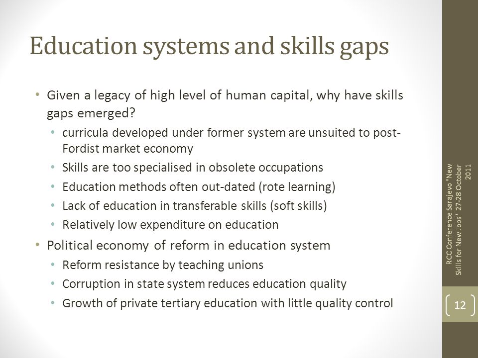 Education systems and skills gaps Given a legacy of high level of human capital, why have skills gaps emerged? curricula developed under former system