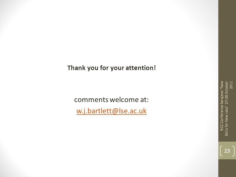 Thank you for your attention! comments welcome at: w.j.bartlett@lse.ac.uk RCC Conference Sarajevo