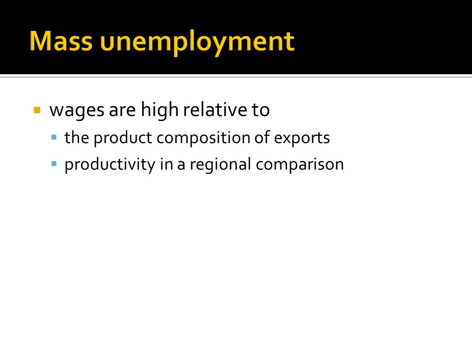 wages are high relative to the product composition of exports productivity in a regional comparison