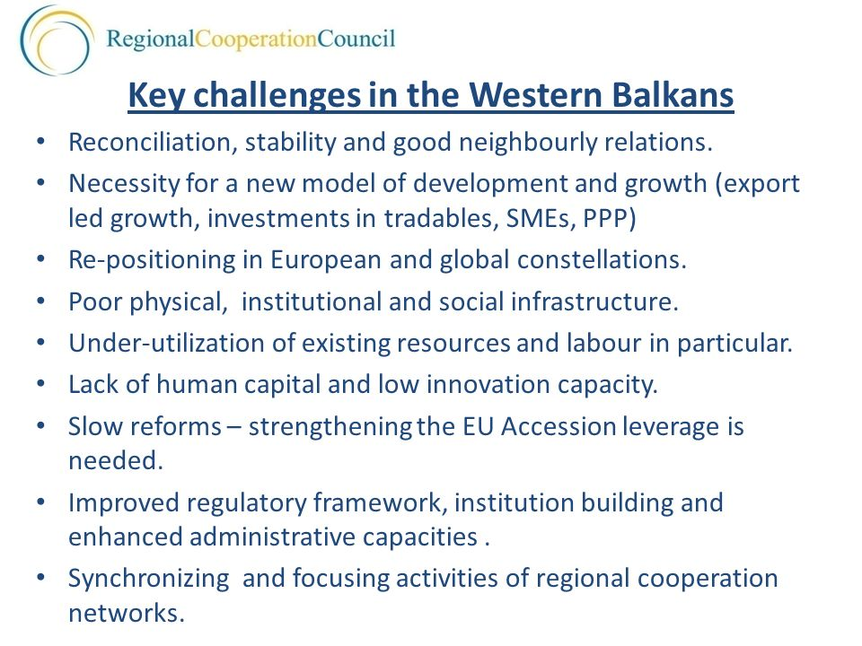 Key challenges in the Western Balkans Reconciliation, stability and good neighbourly relations.