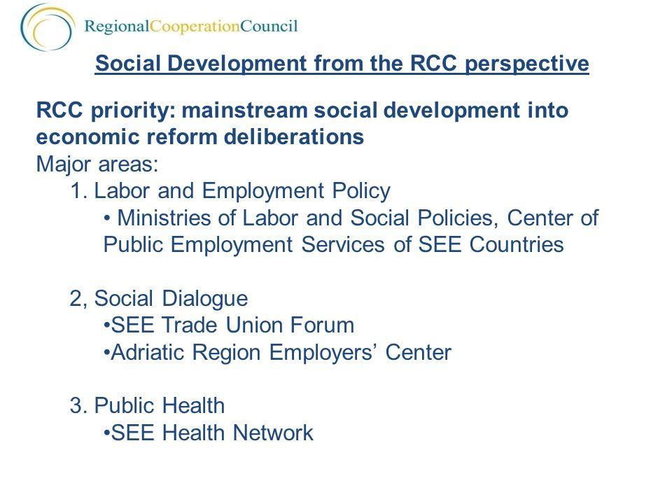 RCC priority: mainstream social development into economic reform deliberations Major areas: 1.