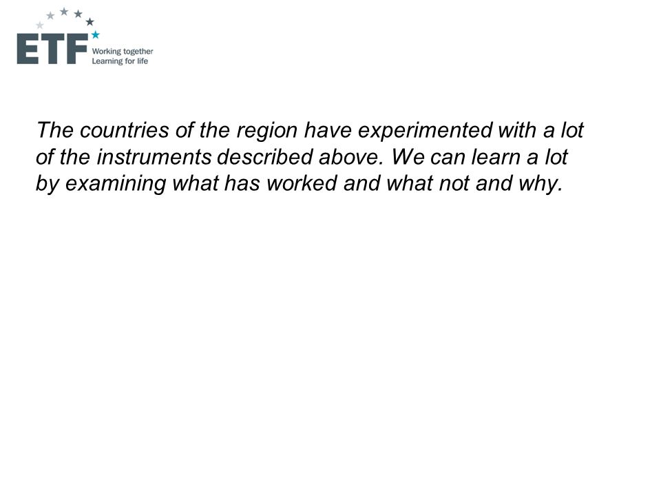 The countries of the region have experimented with a lot of the instruments described above.