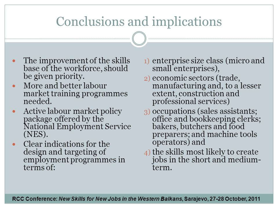 Conclusions and implications The improvement of the skills base of the workforce, should be given priority.