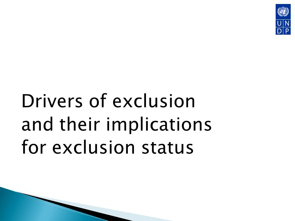Drivers of exclusion and their implications for exclusion status